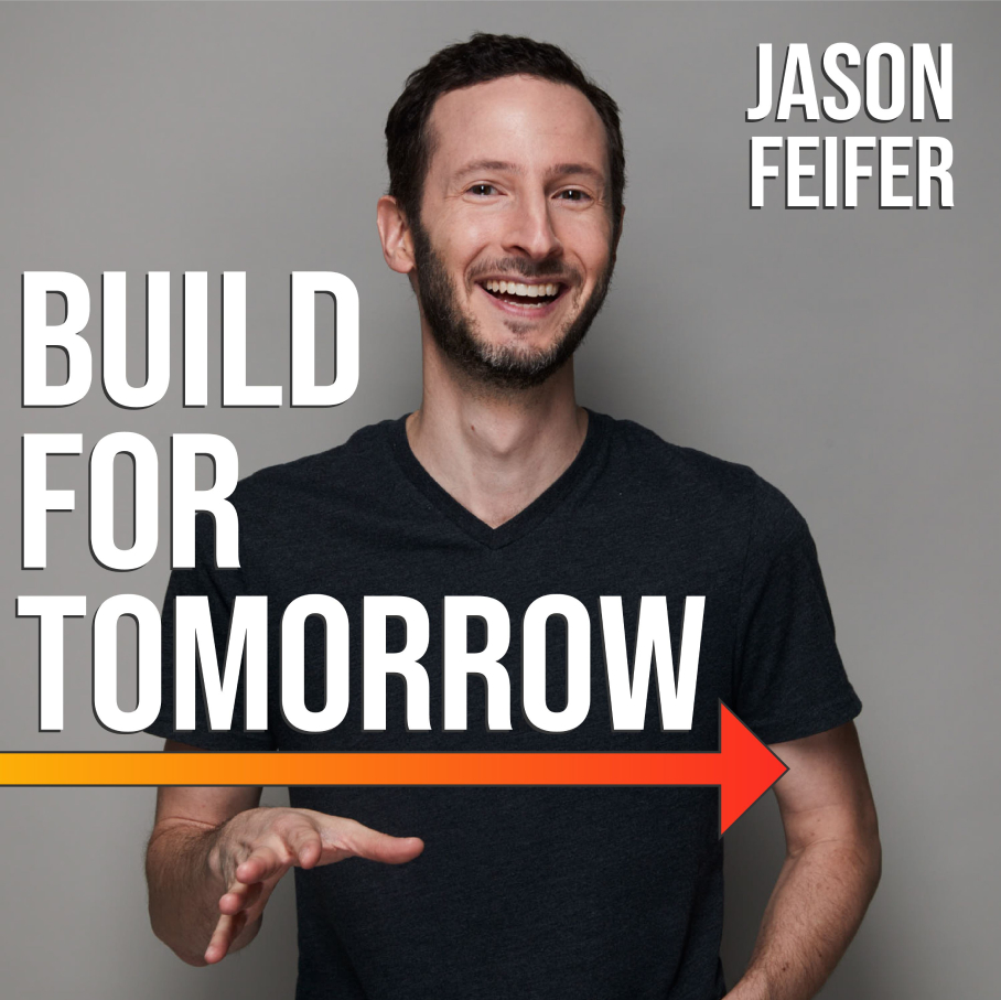 Build For Tomorrow Podcast with Jason Feifer